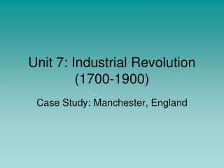 Unit 7: Industrial Revolution (1700-1900)