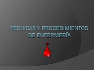 TECNICAS Y PROCEDIMIENTOS DE ENFERMERÍA