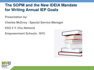 The SOPM and the New IDEIA Mandate for Writing Annual IEP Goals