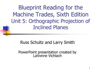 Russ Schultz and Larry Smith PowerPoint presentation created by LaVonne Vichlach