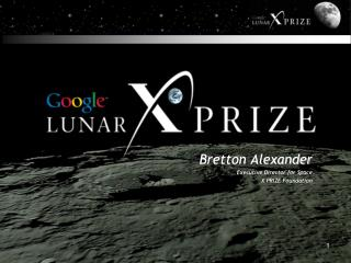 Bretton Alexander Executive Director for Space X PRIZE Foundation
