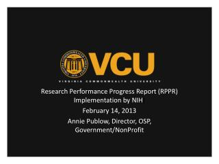 Research Performance Progress Report (RPPR) Implementation by NIH ) February 14, 2013