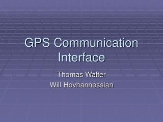GPS Communication Interface
