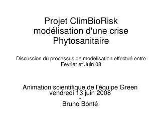 Animation scientifique de l'équipe Green vendredi 13 juin 2008 - Bruno Bonté
