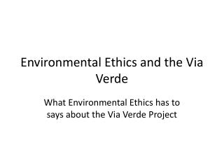 Environmental Ethics and the Via Verde