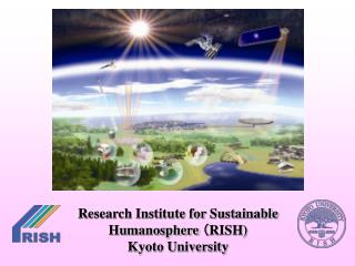 Research Institute for Sustainable  Humanosphere  ( RISH) Kyoto University