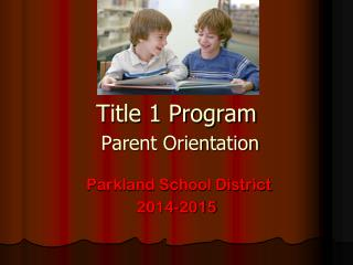 Title 1 Program Parent Orientation