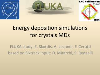 Energy deposition simulations for crystals  MDs