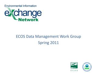 ECOS Data Management Work Group Spring 2011