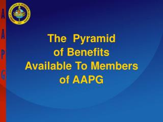 The  Pyramid of Benefits Available To Members of AAPG