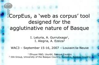 CorpEus, a 'web as corpus' tool designed for the agglutinative nature of Basque