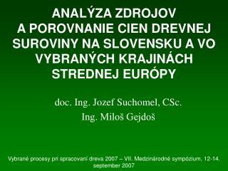 doc. Ing. Jozef Suchomel, CSc. Ing. Miloš Gejdoš