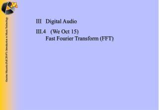 IIIDigital Audio III.4 (We Oct 15)  Fast Fourier Transform (FFT)