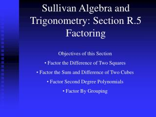 Sullivan Algebra and Trigonometry: Section R.5 Factoring