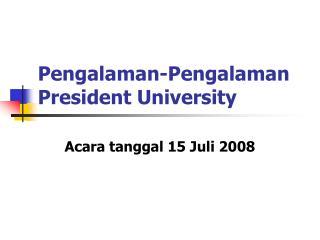 Pengalaman-Pengalaman President University