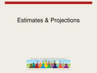 Estimates & Projections