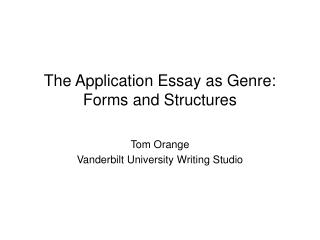The Application Essay as Genre: Forms and Structures