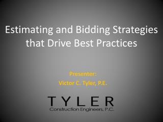 Presenter:  Victor C. Tyler, P.E.