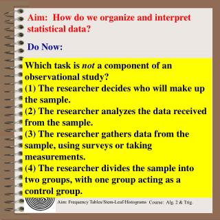Aim:   How do we organize and interpret statistical data?