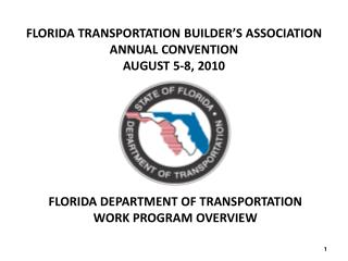 FLORIDA TRANSPORTATION BUILDER'S ASSOCIATION ANNUAL CONVENTION AUGUST 5-8, 2010