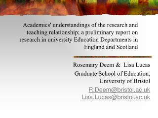 Rosemary Deem &  Lisa Lucas Graduate School of Education, University of Bristol