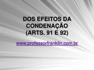 DOS EFEITOS DA CONDENAÇÃO  (ARTS. 91 E 92)