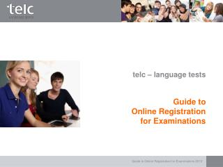 telc – language tests Guide to  Online Registration  for Examinations