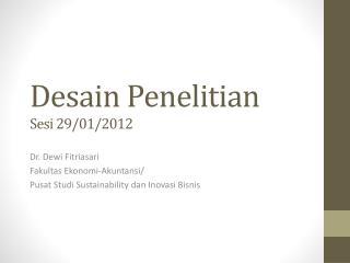 Desain Penelitian Sesi  29/01/2012