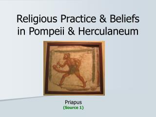 Religious Practice  Beliefs in Pompeii  Herculaneum