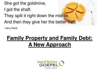 Family Property and Family Debt: A New Approach