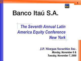 The Seventh Annual Latin America Equity Conference New York