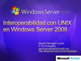 Interoperabilidad con UNIX en Windows Server 2008