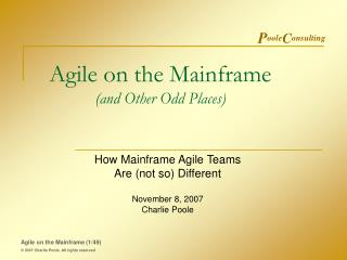 Agile on the Mainframe (and Other Odd Places)