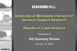 University of Minnesota Intersection Decision Support Research - Results of Crash Analysis