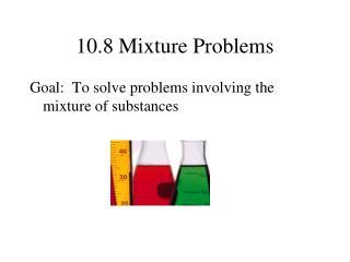10.8 Mixture Problems
