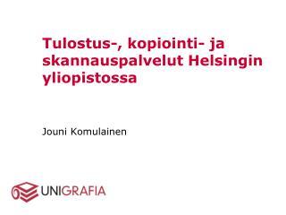 Tulostus-, kopiointi- ja  skannauspalvelut  Helsingin yliopistossa
