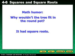 Math humor:  Why wouldn't the tree fit in the round pot? It had square roots.