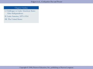 I. Challenges to Latin American States  	After Independence II. Latin America, 1875–1914