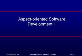 Aspect-oriented Software Development 1
