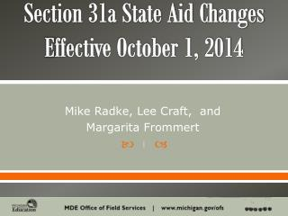 Section 31a State Aid Changes  E ffective October 1, 2014