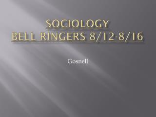 Sociology  Bell  Ringers 8/12-8/16