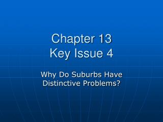 Chapter 13  Key Issue 4