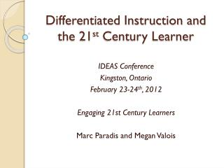 Differentiated Instruction and the 21 st  Century Learner