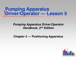 Pumping Apparatus Driver/Operator  �  Lesson 5