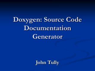Doxygen: Source Code Documentation Generator