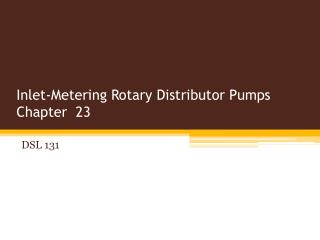 Inlet-Metering Rotary Distributor Pumps  Chapter  23