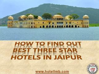 How to Find Out Best Three Star Hotels in Jaipur