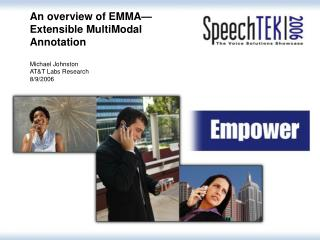 An overview of EMMA�Extensible MultiModal Annotation