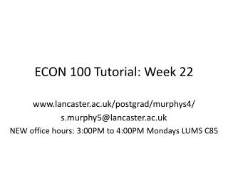 ECON 100 Tutorial: Week 22