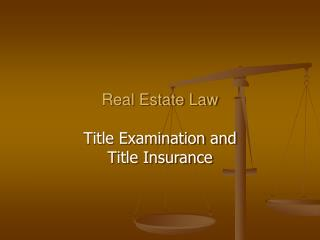 Real Estate Law Title Examination and Title Insurance